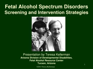 Fetal Alcohol Spectrum Disorders Screening and Intervention Strategies