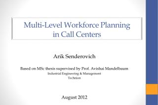 Multi-Level Workforce Planning in Call Centers