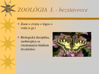 ZOOLÓGIA I. - bezstavovce