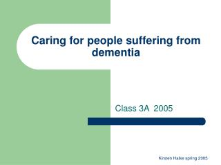 Caring for people suffering from dementia