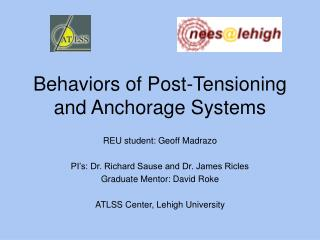 Behaviors of Post-Tensioning and Anchorage Systems
