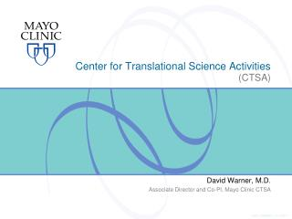 Center for Translational Science Activities (CTSA)