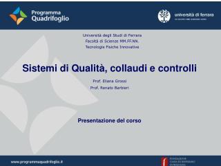 Università degli Studi di Ferrara Facoltà di Scienze MM.FF.NN. Tecnologie Fisiche Innovative