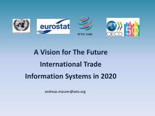 A Vision for The Future International Trade Information Systems in 2020