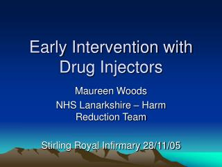 Early Intervention with Drug Injectors