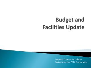 Budget and Facilities Update