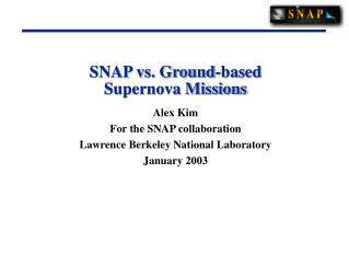 SNAP vs. Ground-based Supernova Missions
