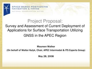 Maureen Walker (On behalf of Walter Kulyk, Chair, APEC Intermodal & ITS Experts Group) May 28, 2008