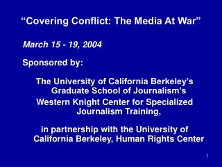 """Covering Conflict: The Media At War"""