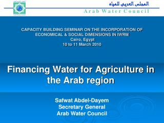 CAPACITY BUILDING SEMINAR ON THE INCORPORATION OF ECONOMICAL & SOCIAL DIMENSIONS IN IWRM Cairo, Egypt 10 to 11 Marc