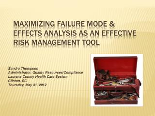 Maximizing Failure Mode  Effects Analysis As An Effective Risk Management Tool