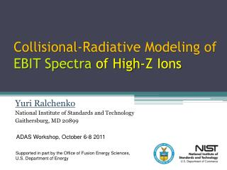 Collisional-Radiative Modeling of  EBIT Spectra  of High-Z Ions