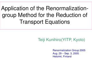 Application of the Renormalization-group Method for the Reduction of Transport Equations
