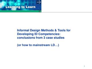 Informal Design Methods & Tools for Developing ID Competencies: conclusions from 3 case studies (or how to mainstrea