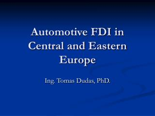 Automotive FDI in Central and Eastern Europe