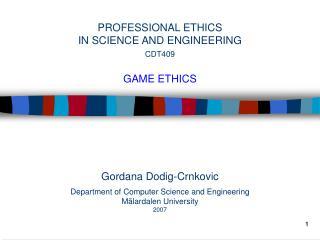 Gordana Dodig-Crnkovic Department of Computer Science and Engineering Mälardalen University 2007