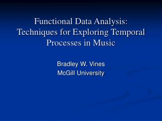 Functional Data Analysis: Techniques for Exploring Temporal Processes in Music
