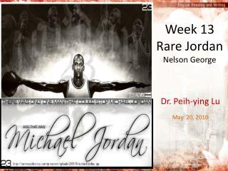 Week 13 Rare Jordan Nelson George