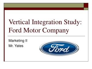 Vertical Integration Study: Ford Motor Company
