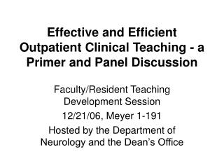 Effective and Efficient Outpatient Clinical Teaching - a Primer and Panel Discussion