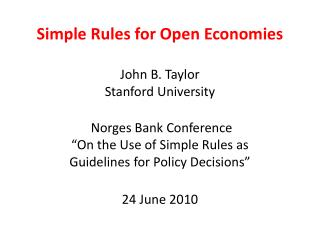 Simple Rules for Open Economies John B. Taylor Stanford University