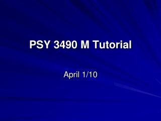 PSY 3490 M Tutorial