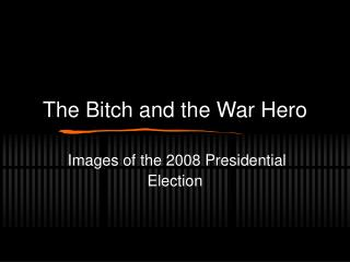 The Bitch and the War Hero