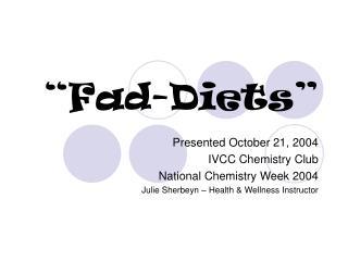 """""""Fad-Diets"""""""