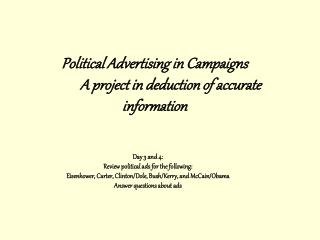 Political Advertising in Campaigns 	A project in deduction of accurate information