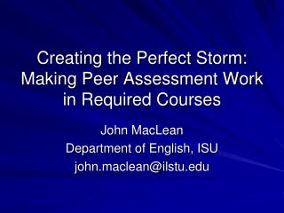 Creating the Perfect Storm: Making Peer Assessment Work in Required Courses