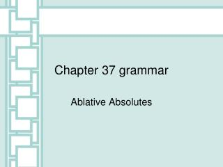 Chapter 37 grammar