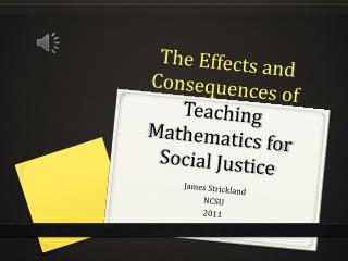 The Effects and Consequences of  Teaching Mathematics for Social Justice