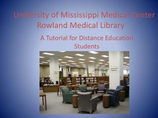 University of Mississippi Medical Center Rowland Medical Library