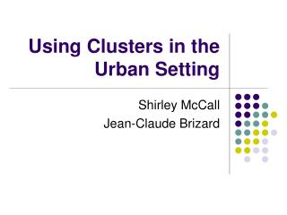 Using Clusters in the Urban Setting