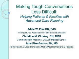 Making Tough Conversations Less Difficult: Helping Patients  Families with Advanced Care Planning