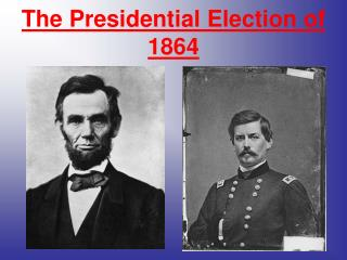 The Presidential Election of 1864