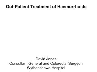 Out-Patient Treatment of Haemorrhoids