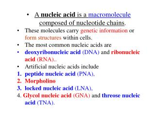A nucleic acid is a macromolecule composed of nucleotide chains . These molecules carry genetic information or fo