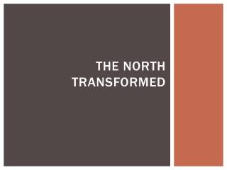 The North Transformed