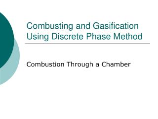 Combusting and Gasification Using Discrete Phase Method