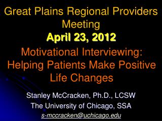 Motivational Interviewing:  Helping Patients Make Positive Life Changes