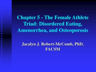 Chapter 5 - The Female Athlete Triad: Disordered Eating, Amenorrhea, and Osteoporosis