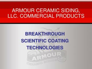 ARMOUR CERAMIC SIDING, LLC. COMMERCIAL PRODUCTS