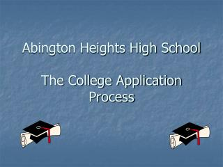 Abington Heights High School The College Application Process