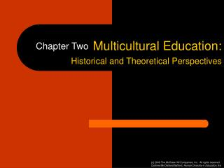 Multicultural Education:  Historical and Theoretical Perspectives