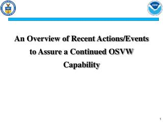An Overview of Recent Actions/Events to Assure a Continued OSVW Capability