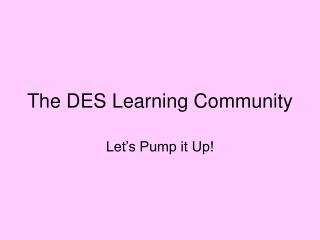 The DES Learning Community