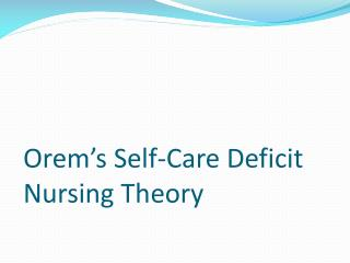 Orem's Self-Care Deficit Nursing Theory