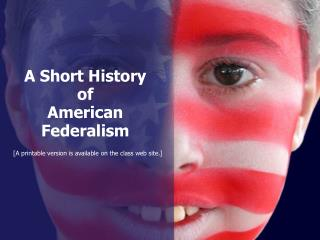 A Short History of  American Federalism