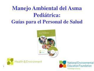 Manejo Ambiental del Asma Pediátrica: Guías para el Personal de Salud